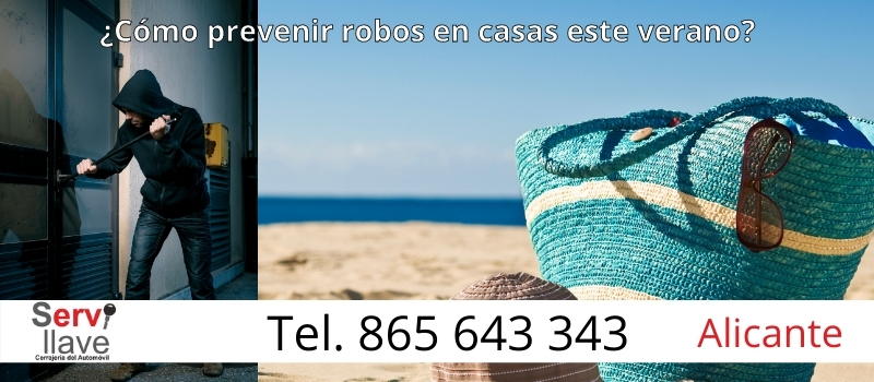 ¿Cómo prevenir los robos en las casas de Alicante este verano?